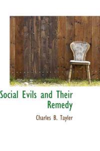 Social Evils and Their Remedy