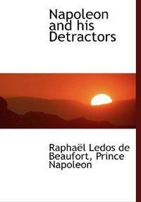 Napoleon and His Detractors