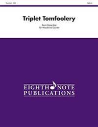 Triplet Tomfoolery: Score & Parts