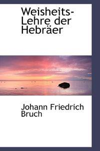 Weisheits-lehre Der Hebreer