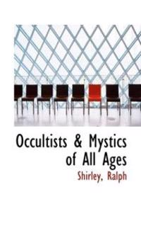 Occultists & Mystics of All Ages