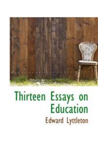 Thirteen Essays on Education