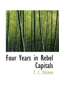Four Years in Rebel Capitals