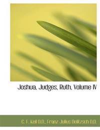 Joshua, Judges, Ruth, Volume IV