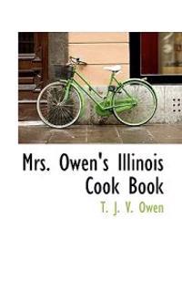 Mrs. Owen's Illinois Cook Book