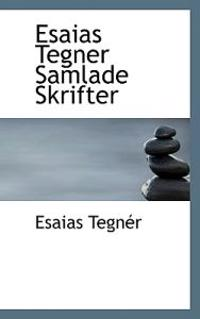 Esaias Tegner Samlade Skrifter - Esaias Tegner pdf epub