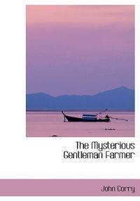 The Mysterious Gentleman Farmer