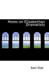 Notes on Elizabethan Dramatists