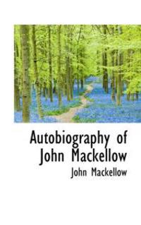 Autobiography of John Mackellow