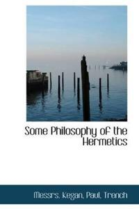 Some Philosophy of the Hermetics