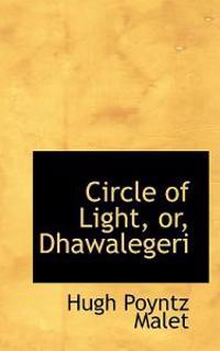 Circle of Light, Or, Dhawalegeri