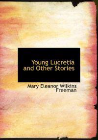 Young Lucretia and Other Stories