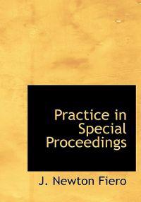 Practice in Special Proceedings