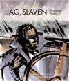 Jag, Slaven Gustavus Vassa