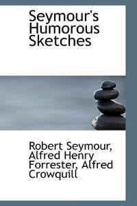 Seymour's Humorous Sketches