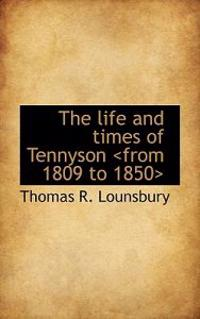 The Life and Times of Tennyson