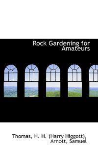 Rock Gardening for Amateurs