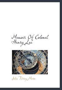 Memoir of Colonel Henry Lee