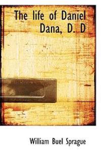 The Life of Daniel Dana, D. D