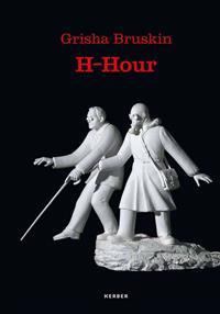 Grisha Bruskin: H-Hour