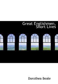 Great Englishmen, Short Lives