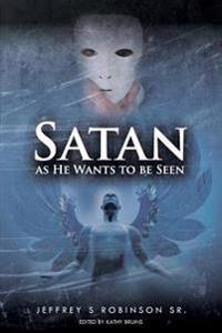 Satan as He Wants to Be Seen