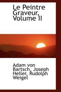 Le Peintre Graveur, Volume II