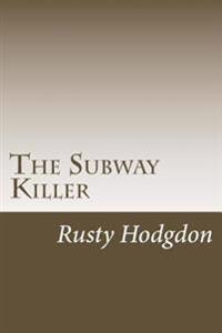 The Subway Killer 2nd Edition