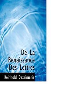 de La Renaissance Des Lettres