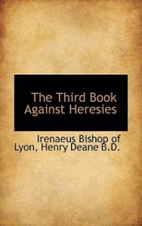 The Third Book Against Heresies