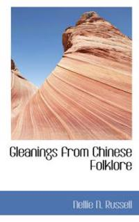 Gleanings from Chinese Folklore