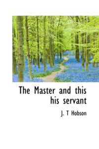 The Master and This His Servant