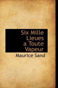 Six Mille Lieues a Toute Vapeur