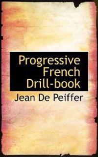 Progressive French Drill-book