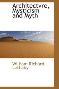 Architectvre, Mysticism and Myth