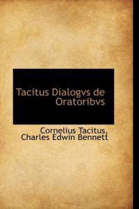 Tacitus Dialogvs De Oratoribvs