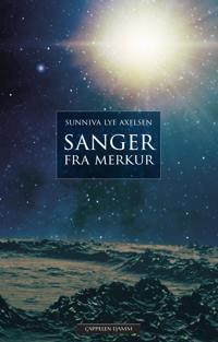 Sanger fra Merkur - Sunniva Lye Axelsen | Inprintwriters.org