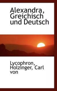 Alexandra, Greichisch Und Deutsch