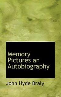 Memory Pictures an Autobiography
