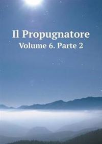Il Propugnatore Volume 6. Parte 2