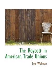 The Boycott in American Trade Unions