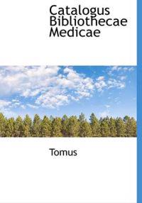 Catalogus Bibliothecae Medicae
