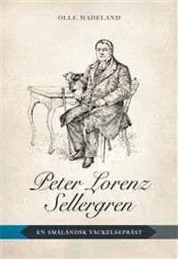 Peter Lorenz Sellergren : en småländsk väckelsepräst