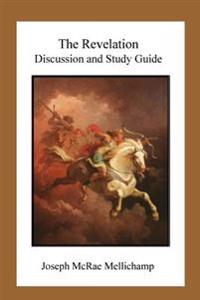 The Revelation: Discussion and Study Guide