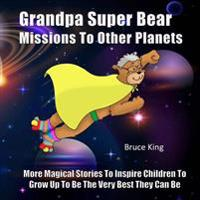 Grandpa Super Bear Missions to Other Planets