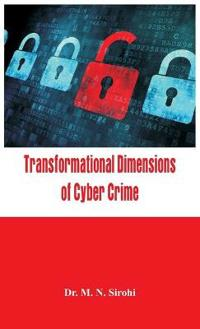 Transformational Dimensions of Cyber Crime