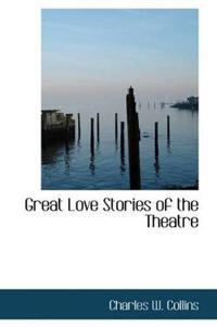 Great Love Stories of the Theatre