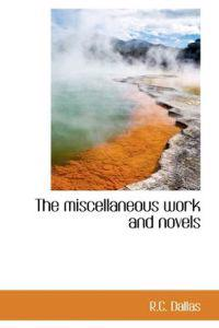 The Miscellaneous Work and Novels