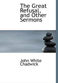 The Great Refusal, and Other Sermons