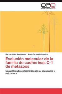 Evolucion Molecular de La Familia de Cadherinas C-1 de Metazoos